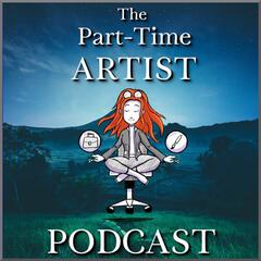 The Part-Time Artist Podcast