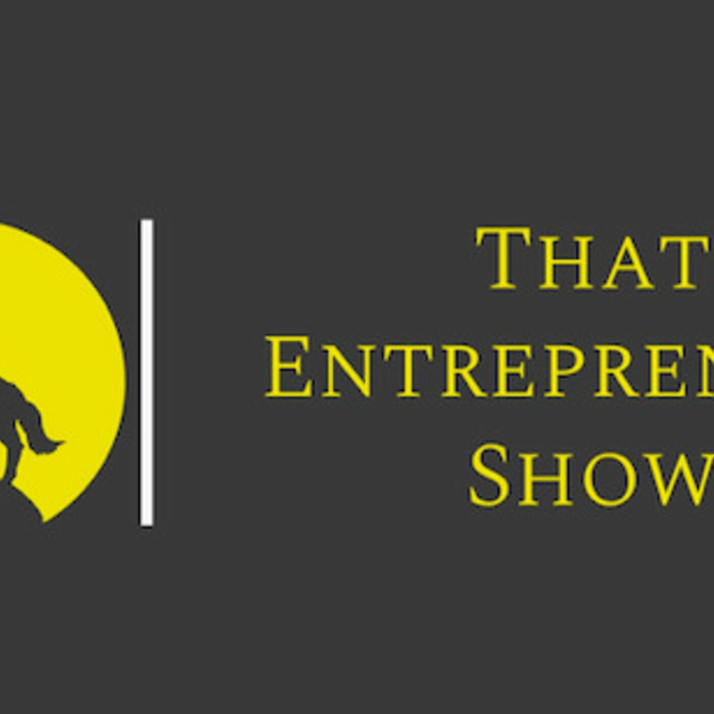 That Entrepreneur Show