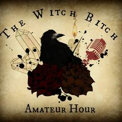 The Witch Bitch Amateur Hour
