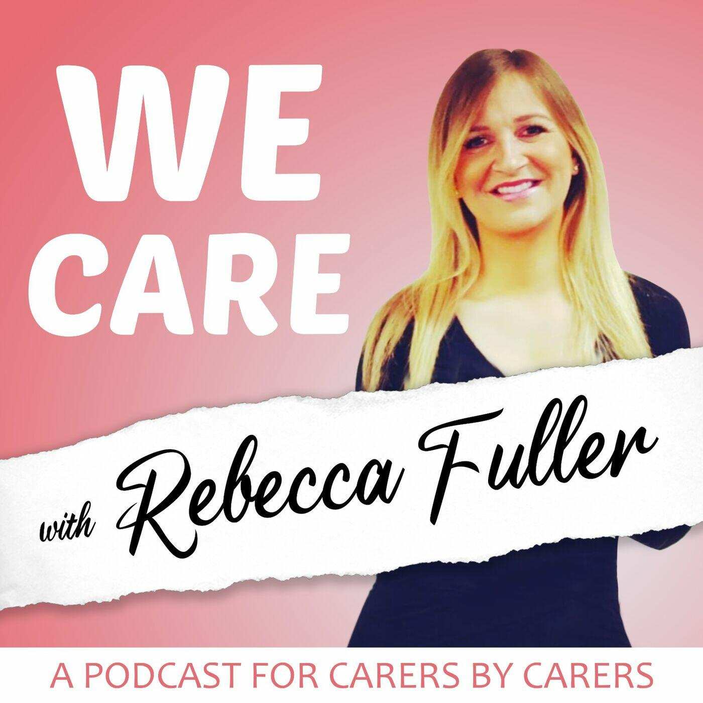 We Care with Rebecca Fuller