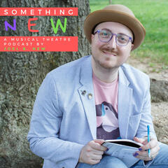 Something New - a musical theatre podcast
