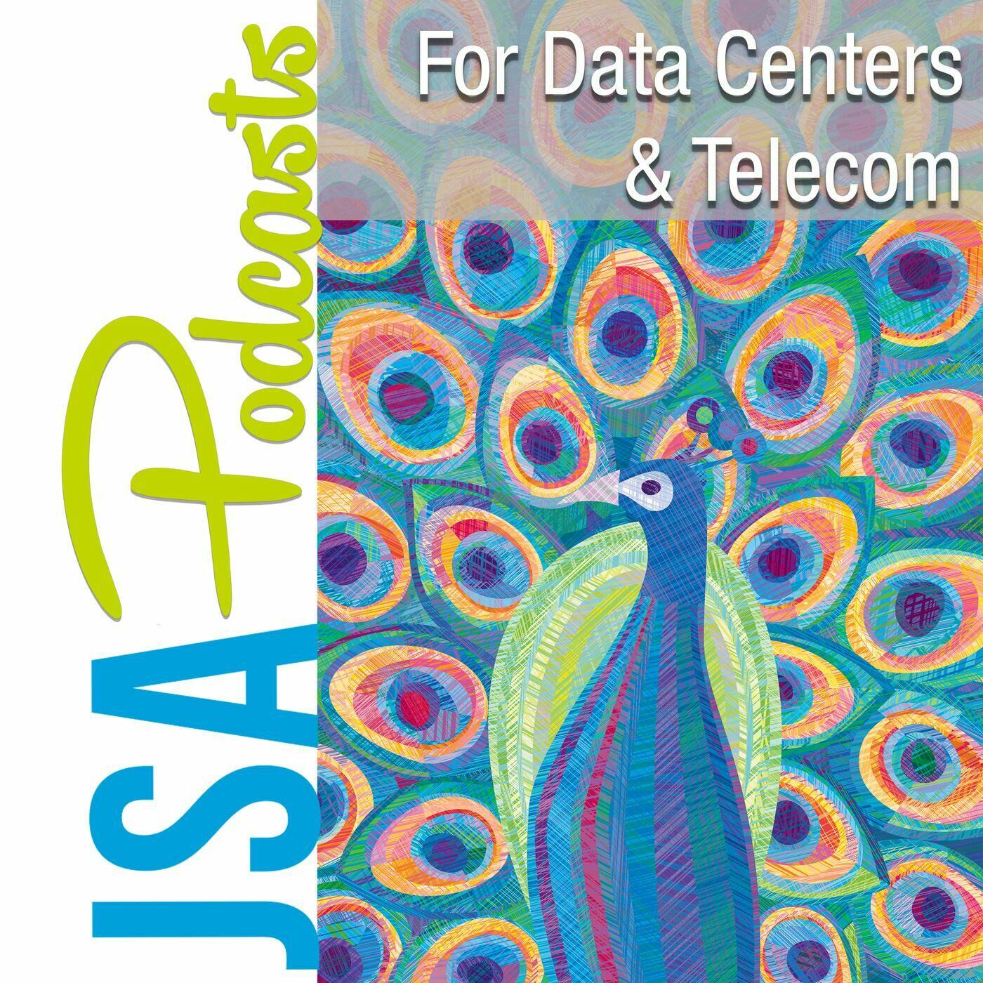 JSA Podcasts for Telecom and Data Centers