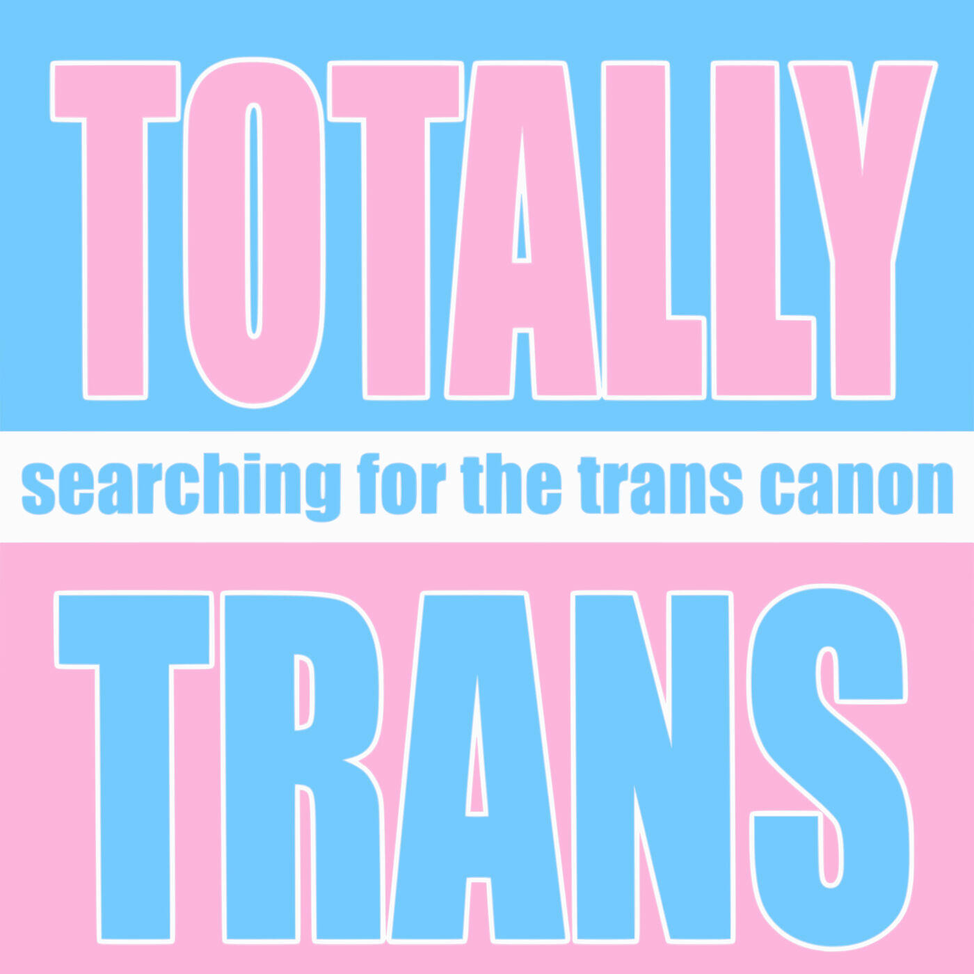 Totally Trans: Searching for the Trans Canon