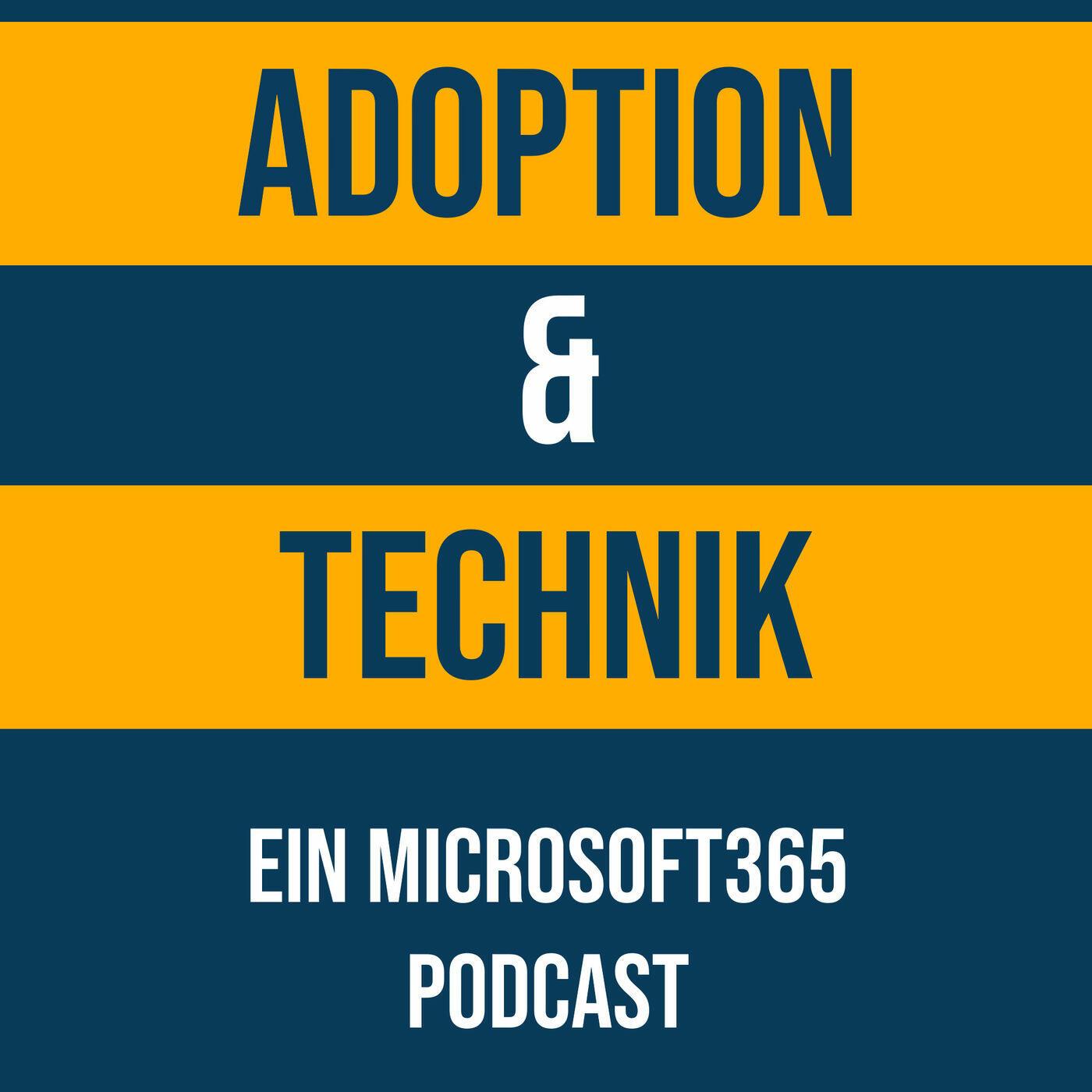 Adoption & Technik - Ein Microsoft 365 Podcast