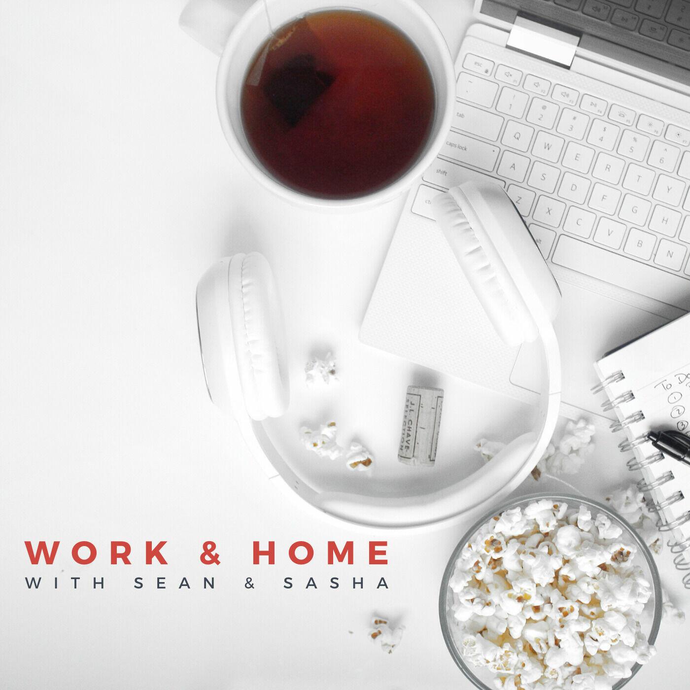 Work and Home with Sean & Sasha