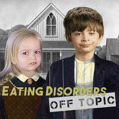 Eating Disorders Off Topic