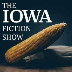 The Iowa Fiction Show
