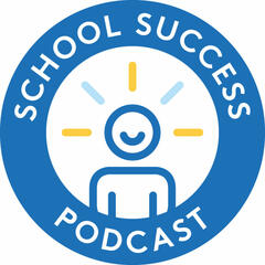 The School Success Podcast