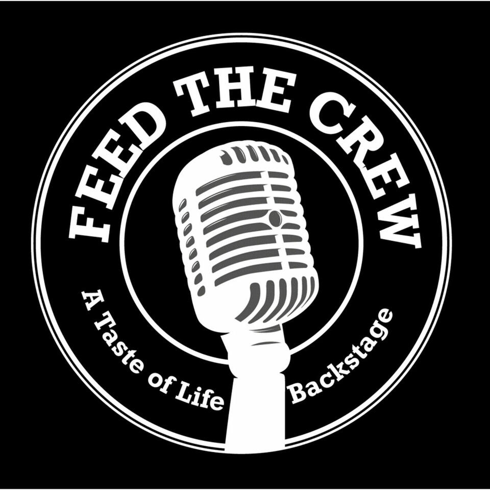 Feed the Crew - A Taste of Life Backstage