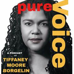 Pure Voice - A Podcast with Tiffaney Moore Borgelin
