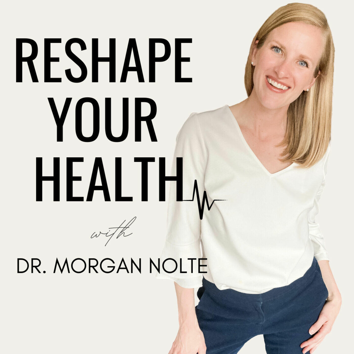 Reshape Your Health with Dr. Morgan Nolte