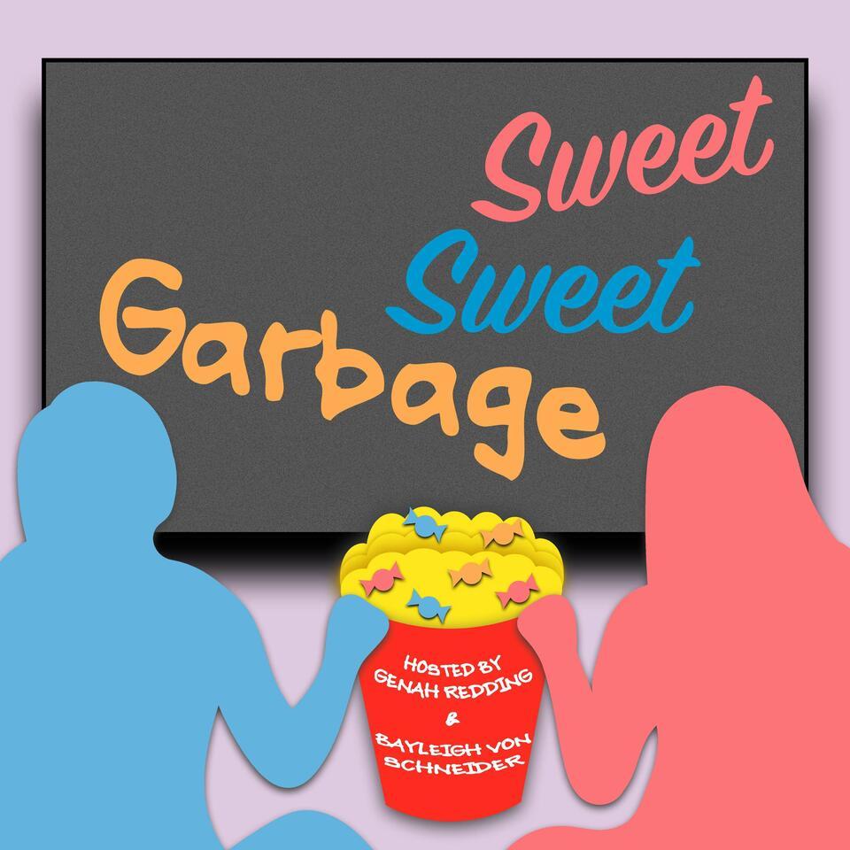 Sweet, Sweet Garbage