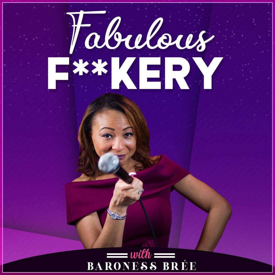Fabulous F**kery