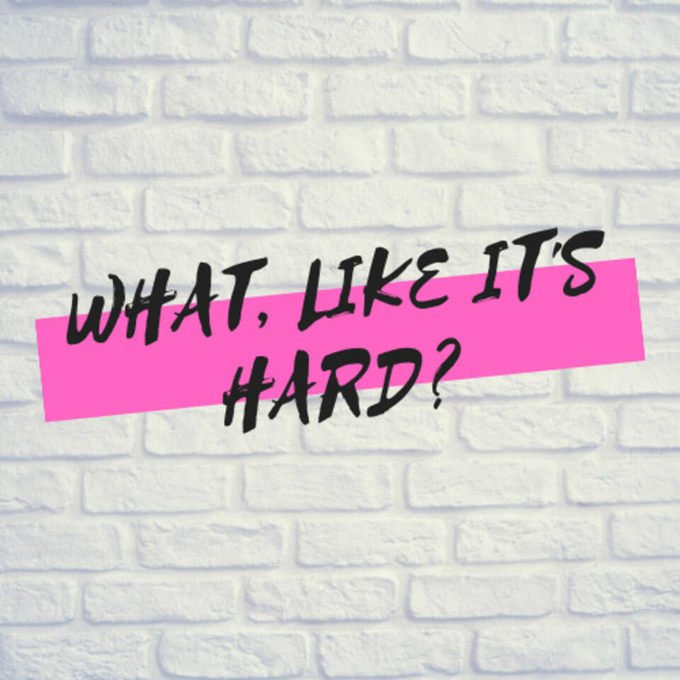 What, Like It's Hard?