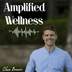 AMPLIFIED WELLNESS PODCAST