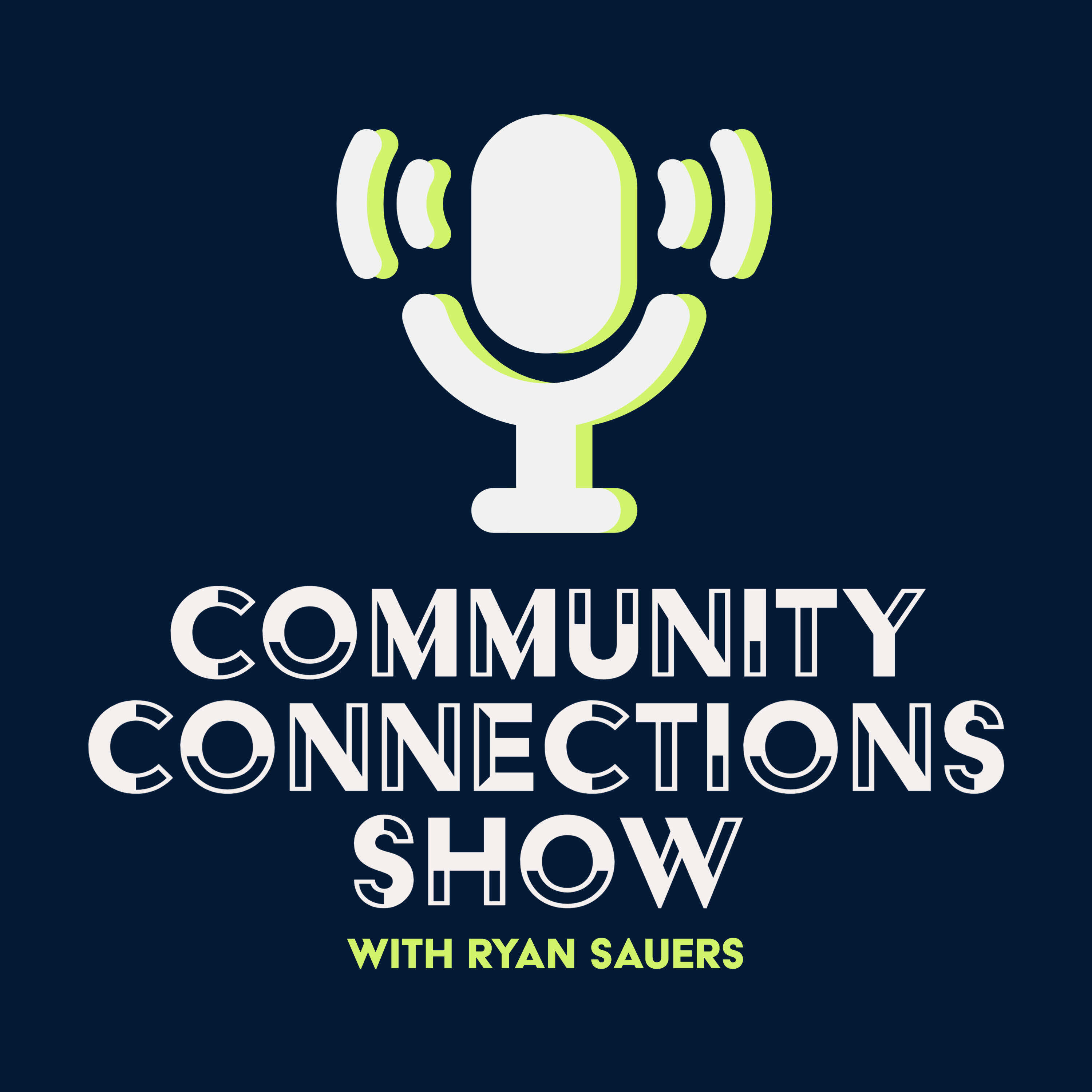 Community Connections with Ryan Sauers