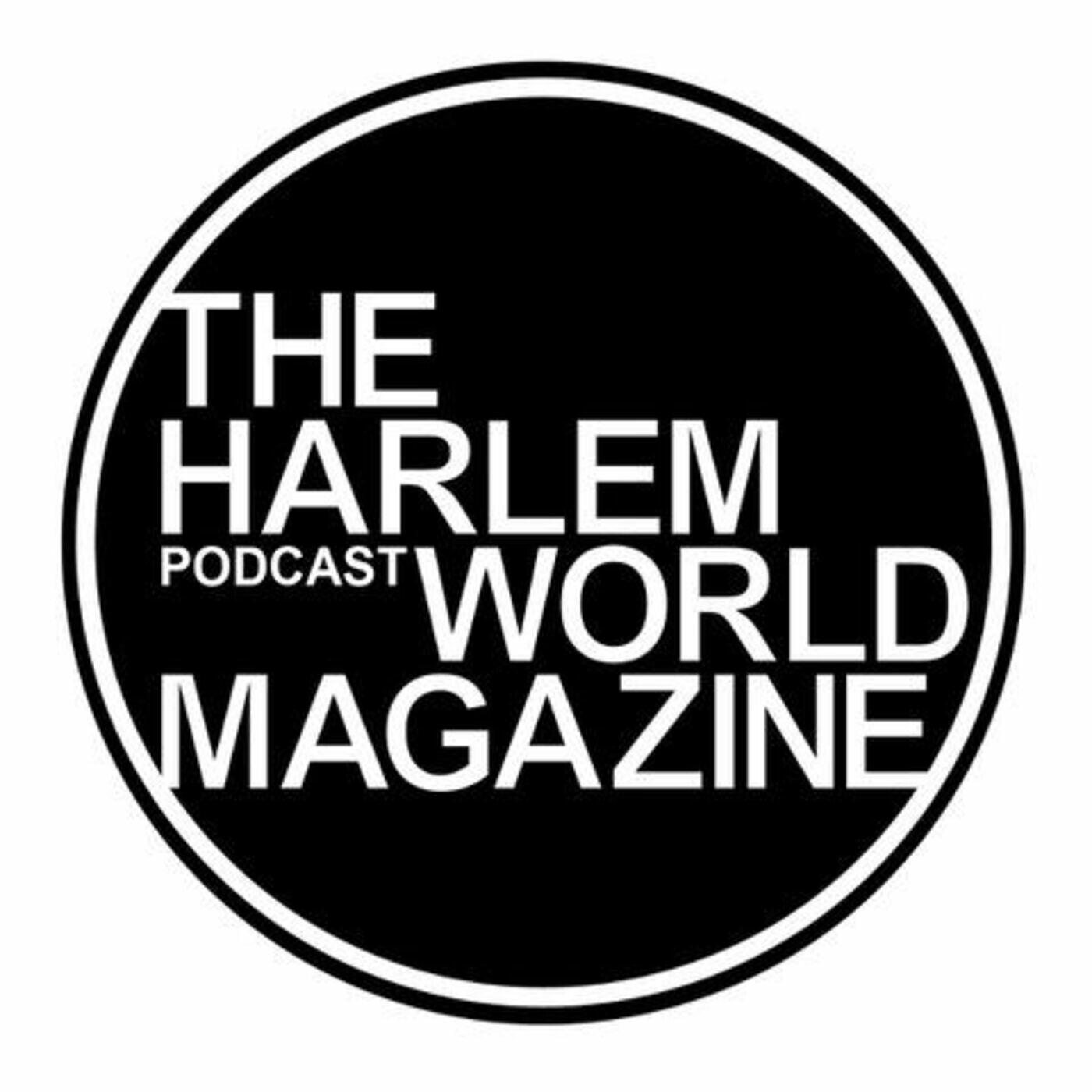 The Harlem World Magazine Podcast