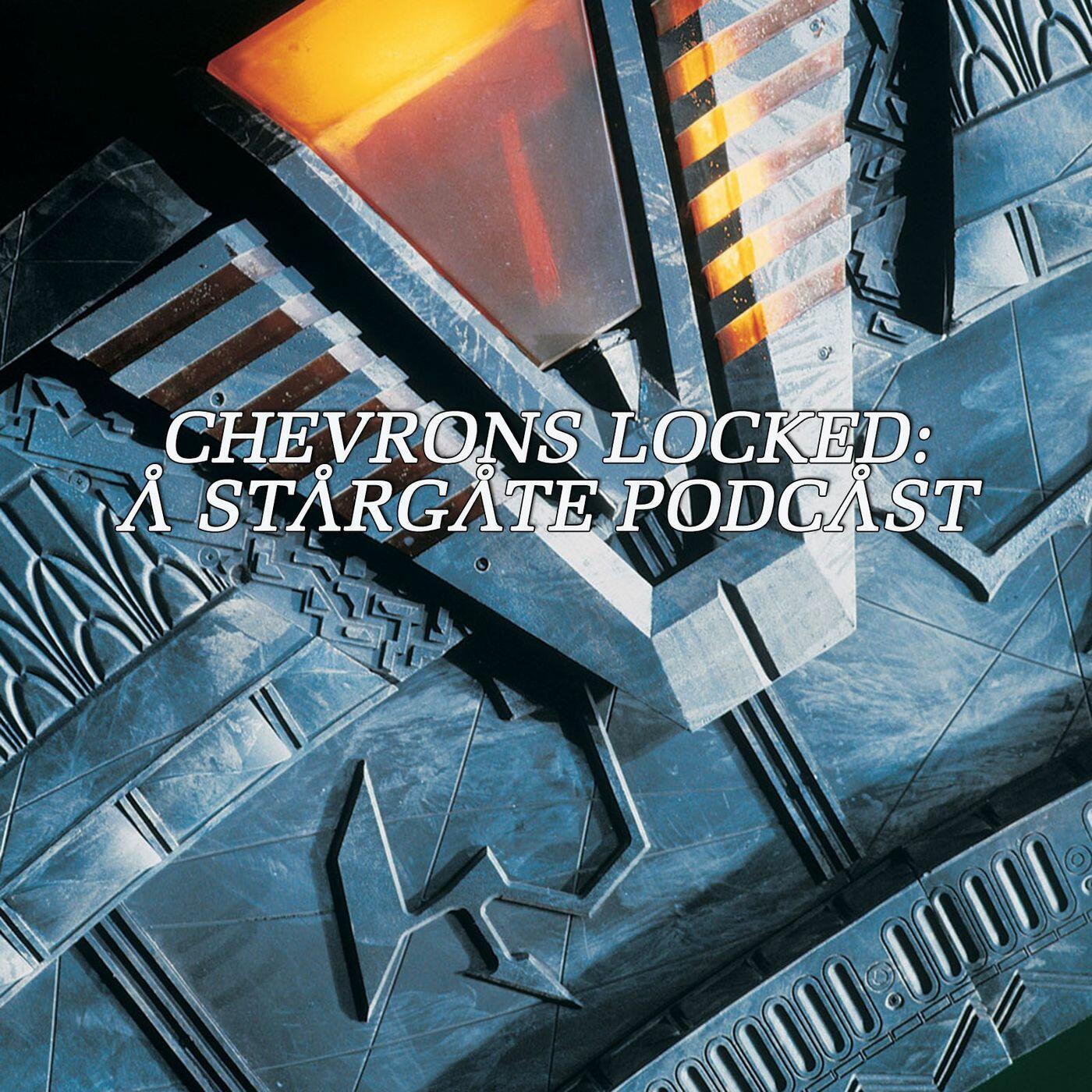 Chevrons Locked: A Stargate Podcast