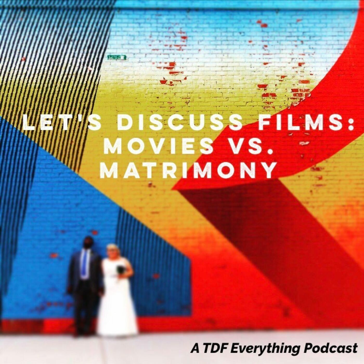 Movies vs. Matrimony