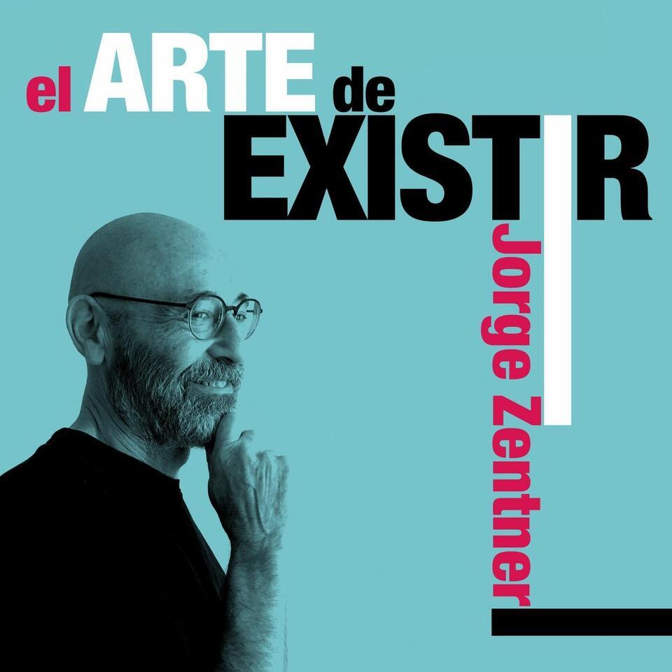 el ARTE de EXISTIR