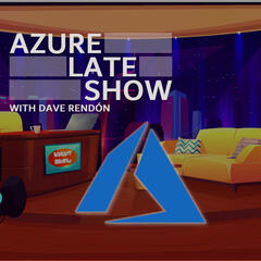 Azure Late Show Podcast