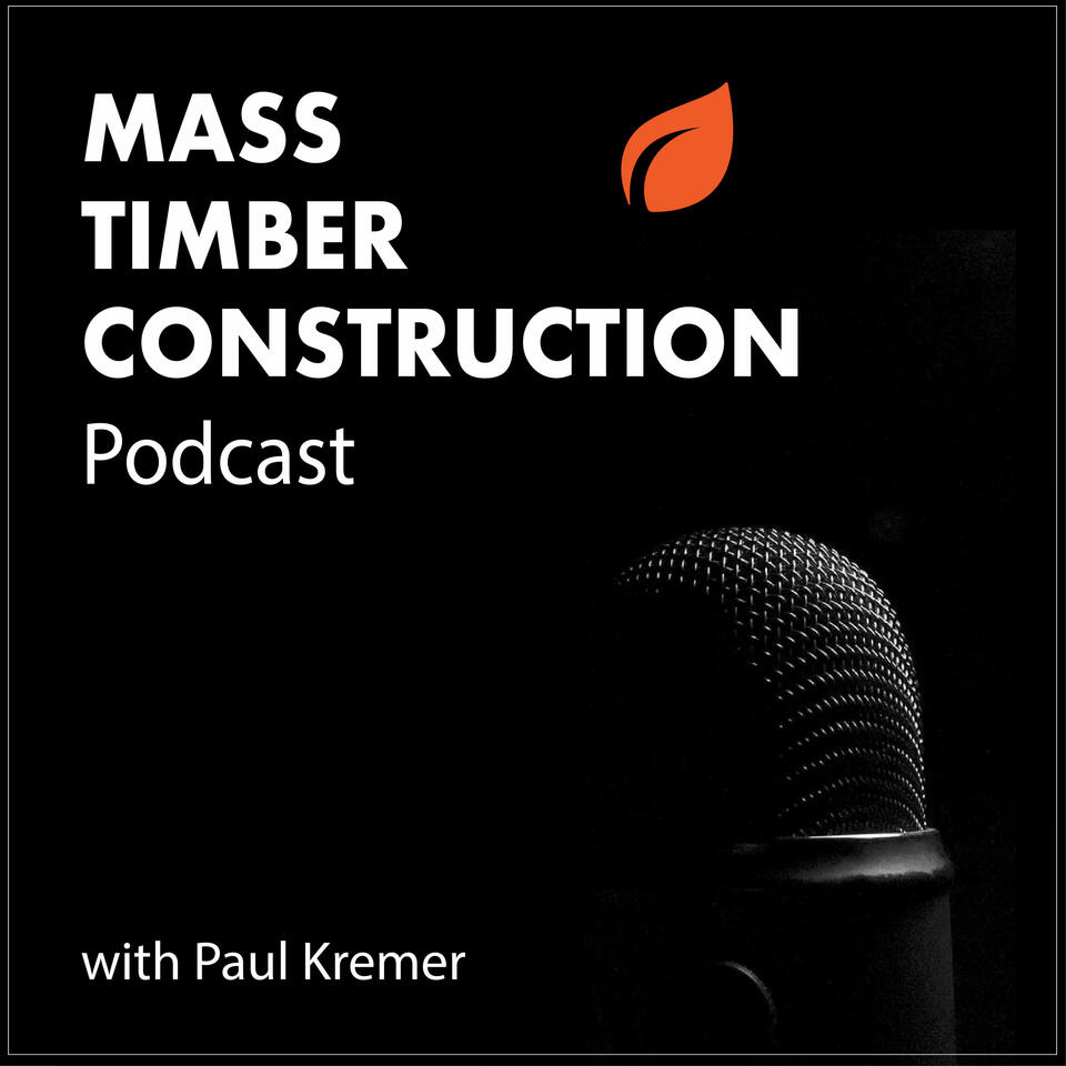 Mass Timber Construction with Paul Kremer