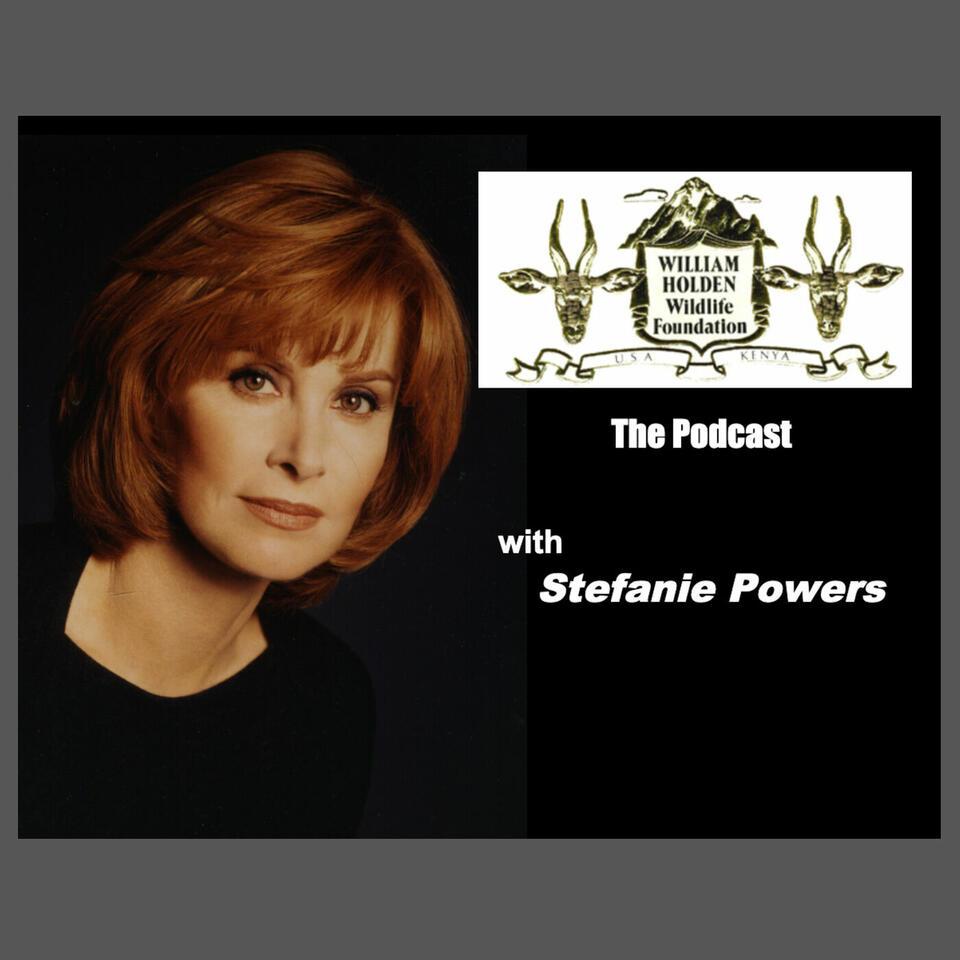 William Holden Wildlife Foundation Podcast with Stefanie Powers