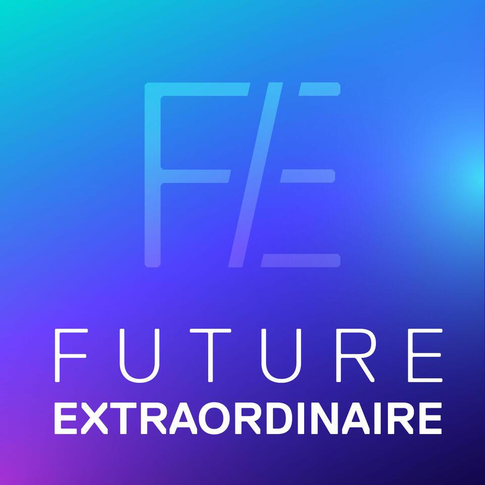 Future Extraordinaire