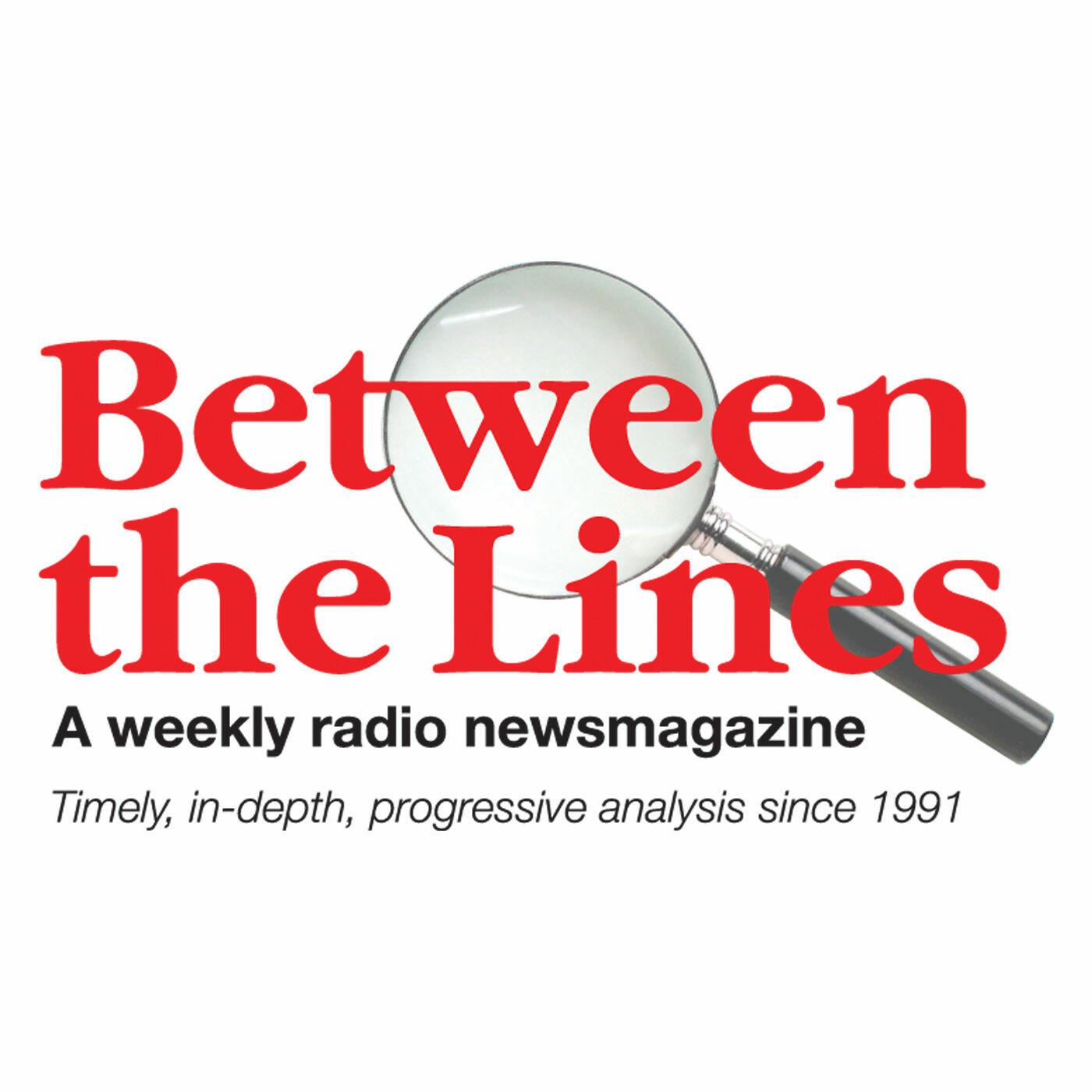 Between The Lines Radio Newsmagazine podcast