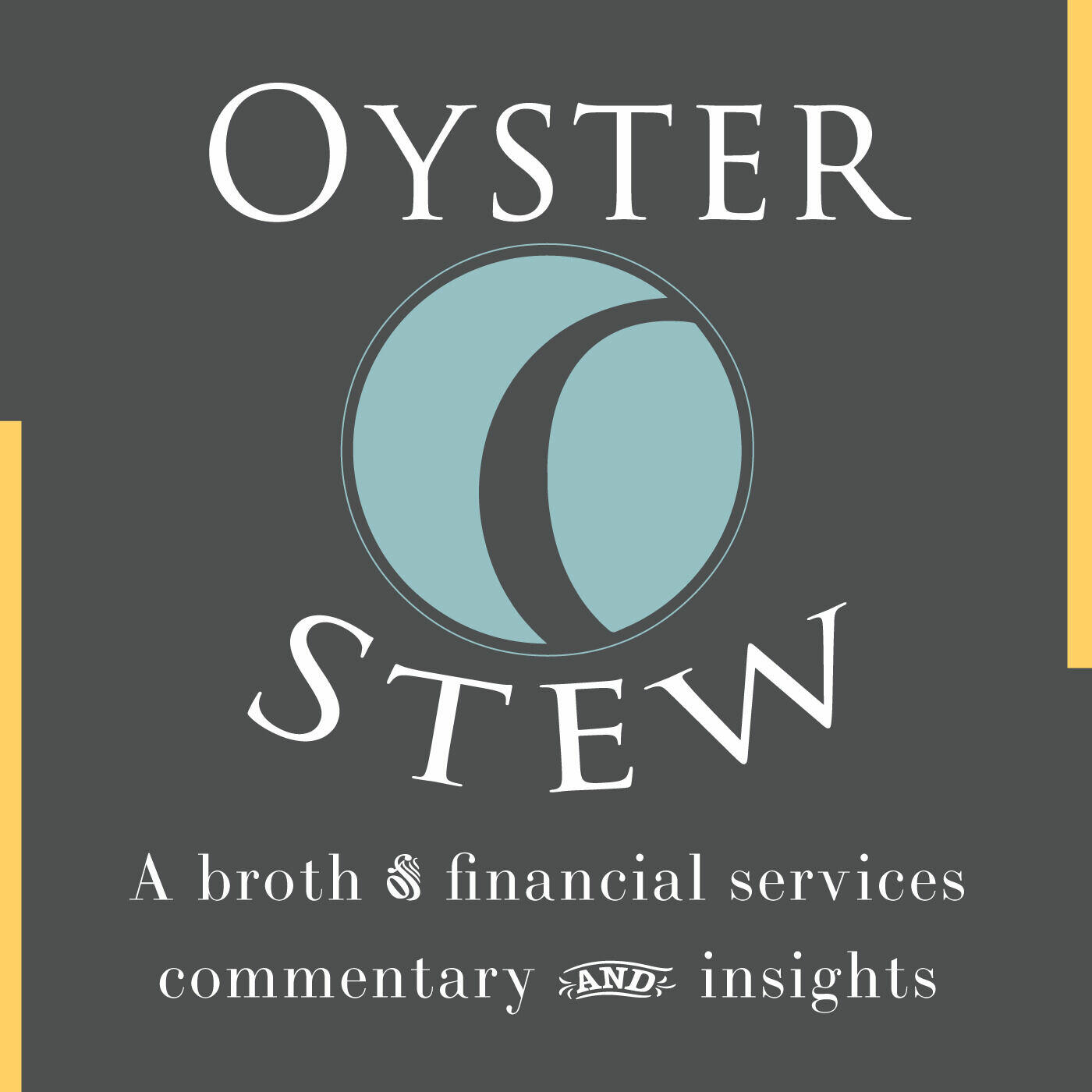 Oyster Stew - A Broth of Financial Services Commentary and Insights