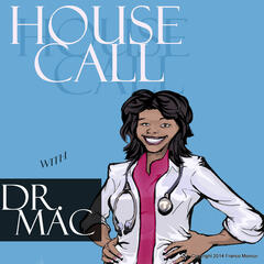 HouseCall with Dr. Mac