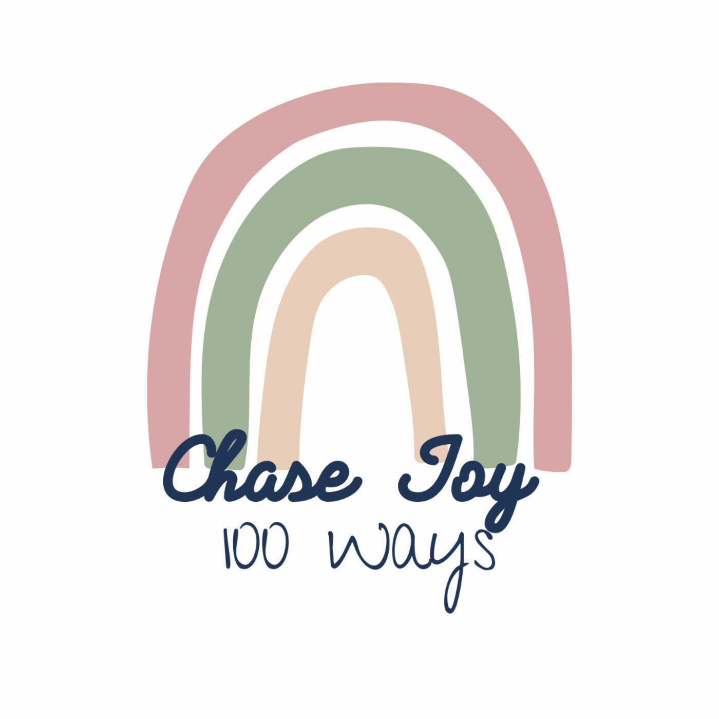 Chase Joy 100 Ways