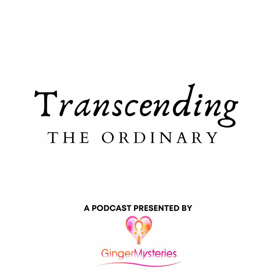 Transcending the Ordinary