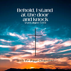 Behold I stand at the door and knock...