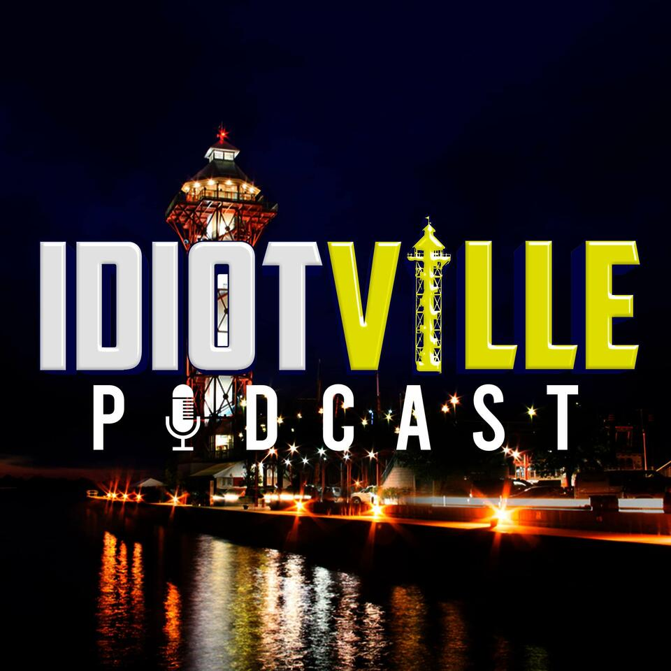 Idiotville: Erie, PA's Favorite Podcast