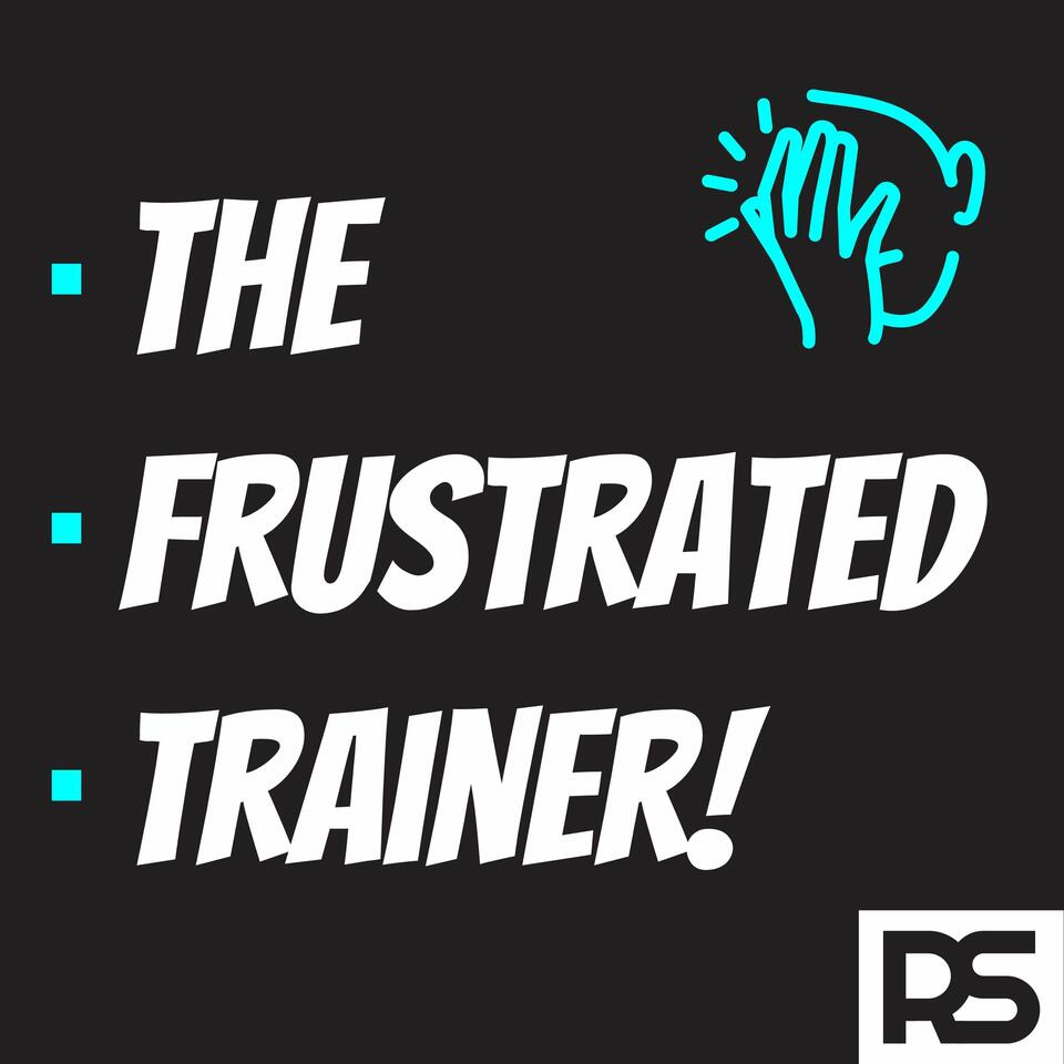 The Frustrated Trainer