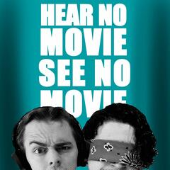 Hear No Movie See No Movie