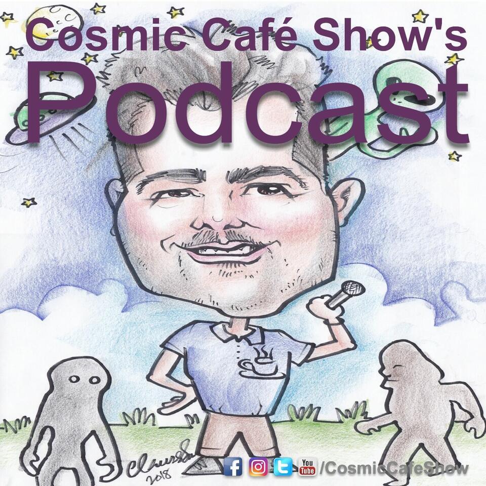 Cosmic Café Show's Podcast