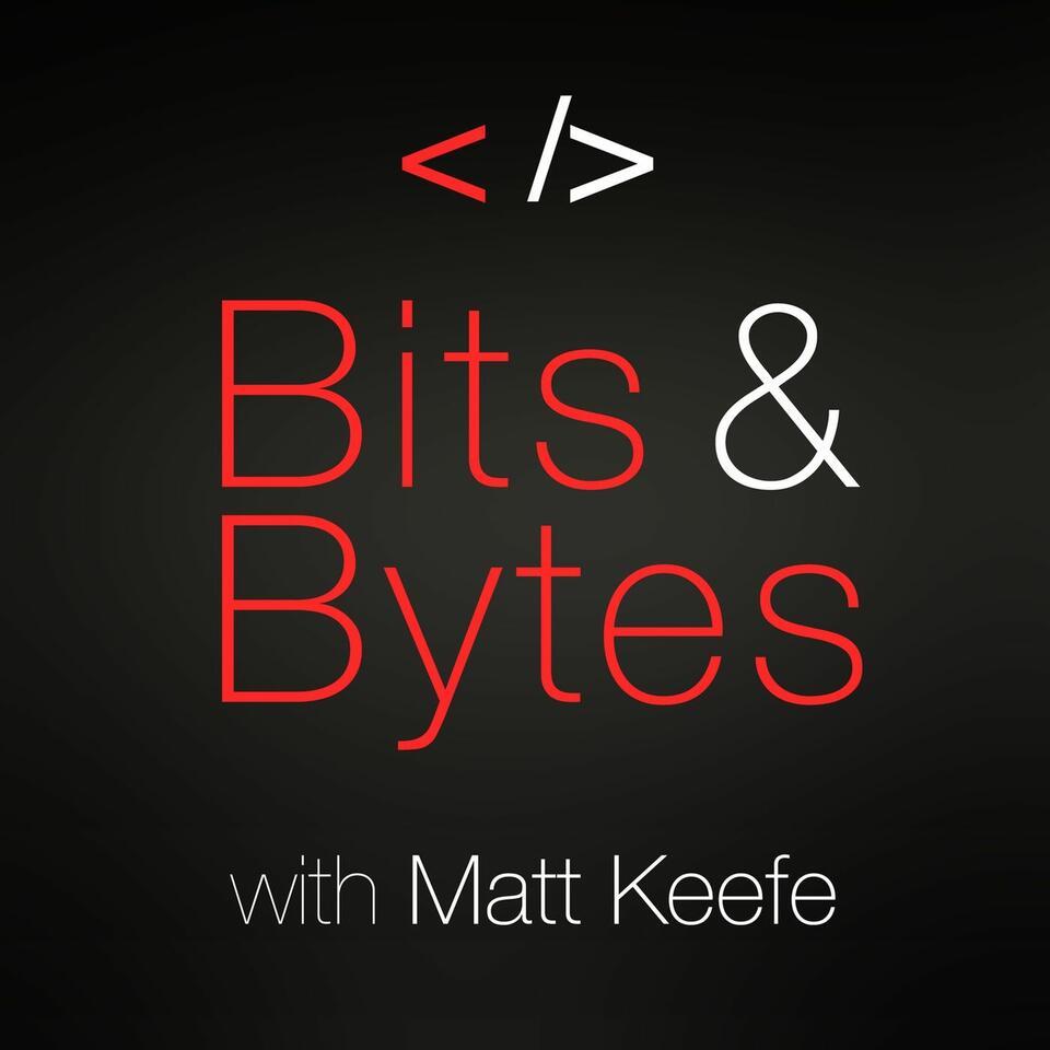 Bits & Bytes with Matt Keefe