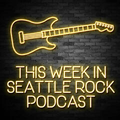 This Week in Seattle Rock