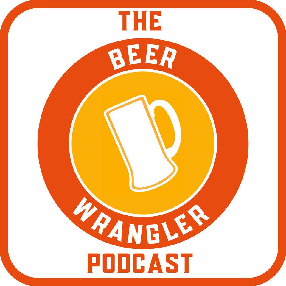 The Beer Wrangler Podcast