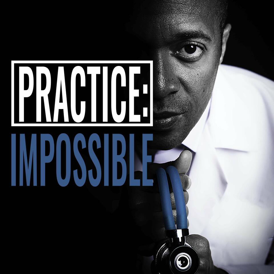 PRACTICE: IMPOSSIBLE™