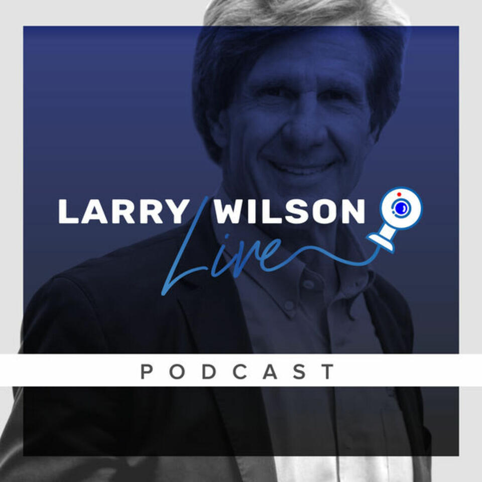 Larry Wilson Live: Conversations with Real Safety Experts