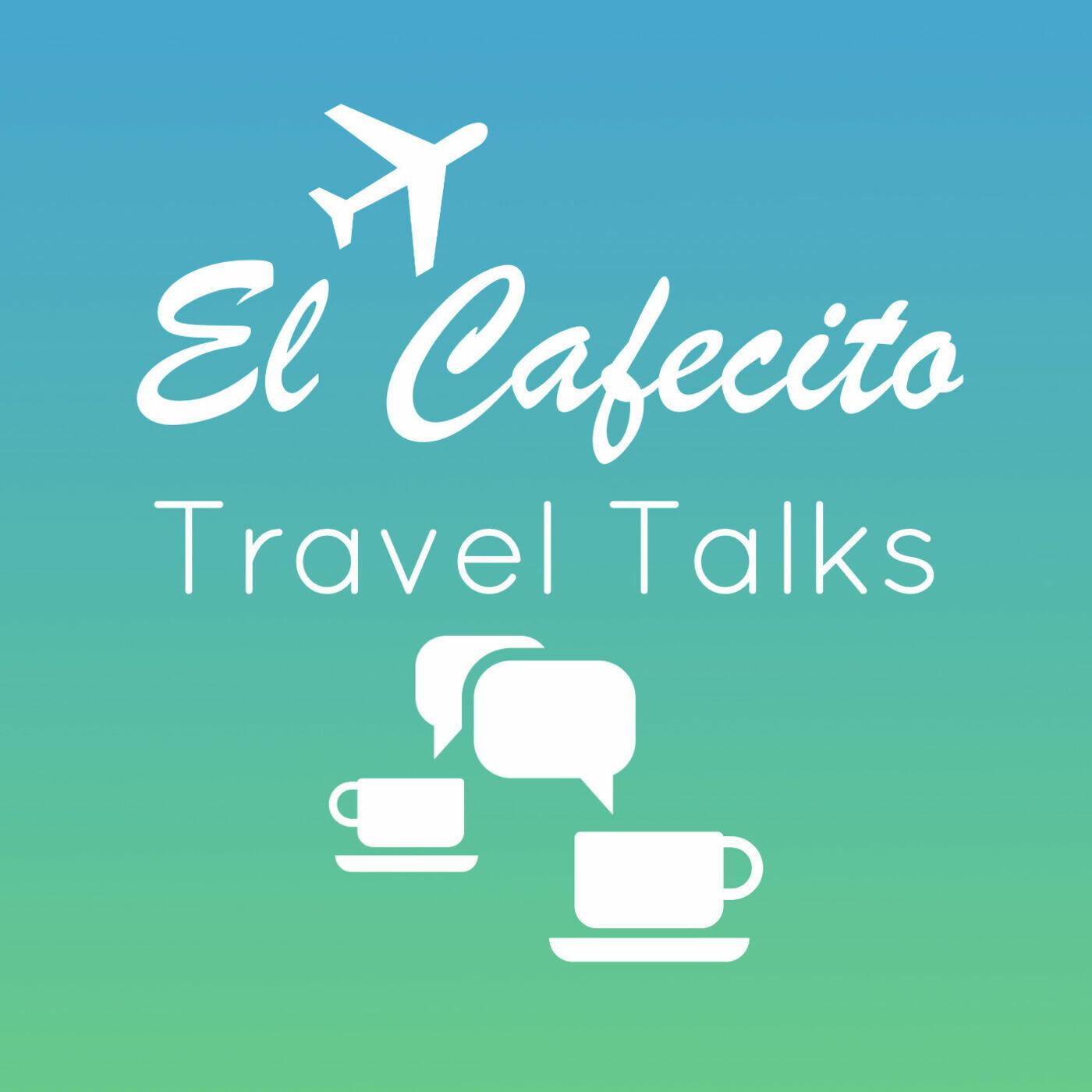 El Cafecito Travel Talks
