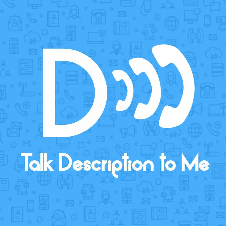 Talk Description to Me