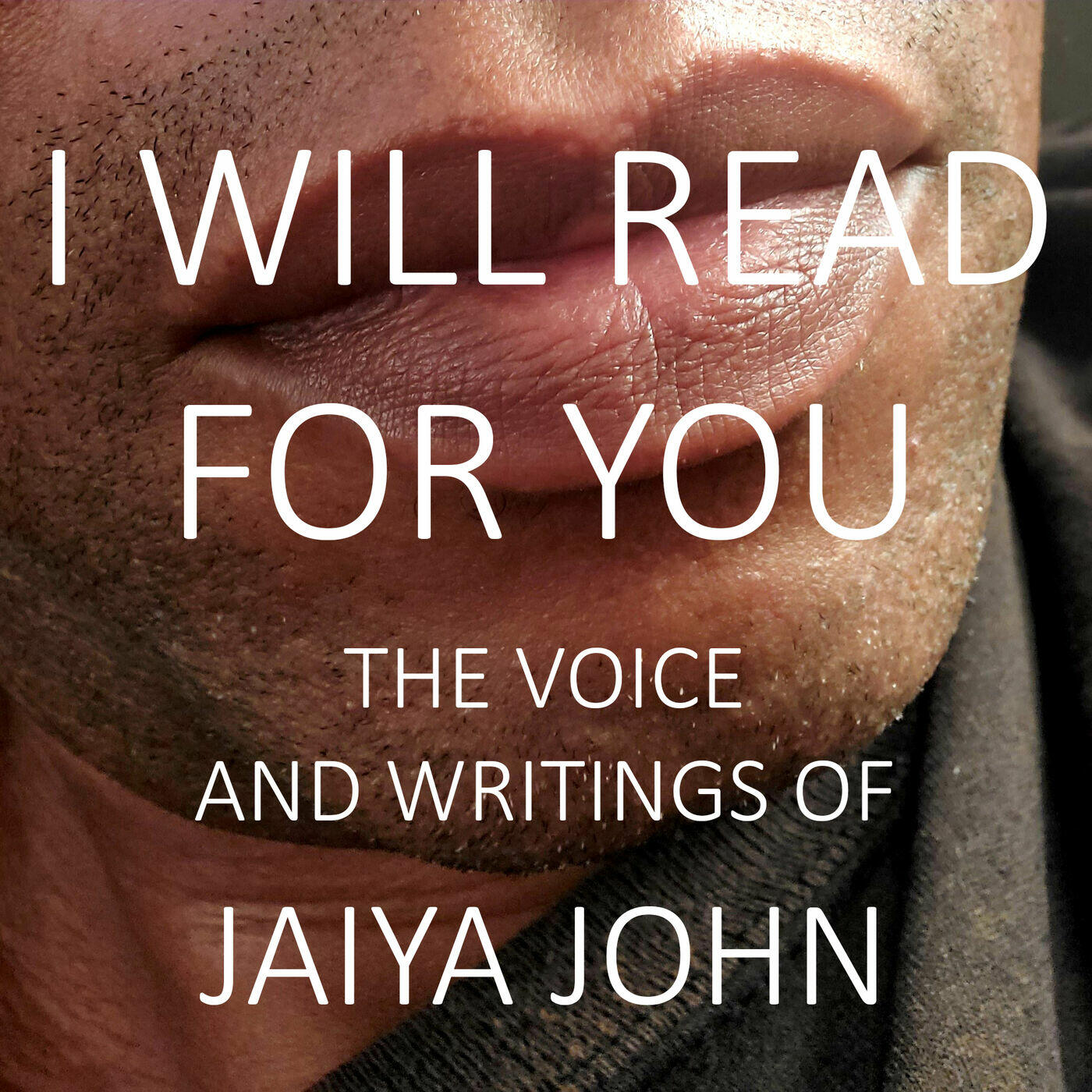 I Will Read for You: The Voice and Writings of Jaiya John