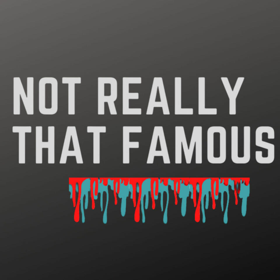 Not Really That Famous