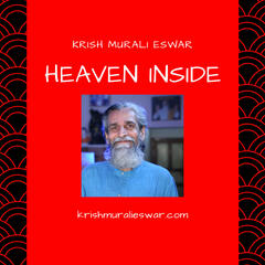 Krish Murali Eswar's Heaven Inside
