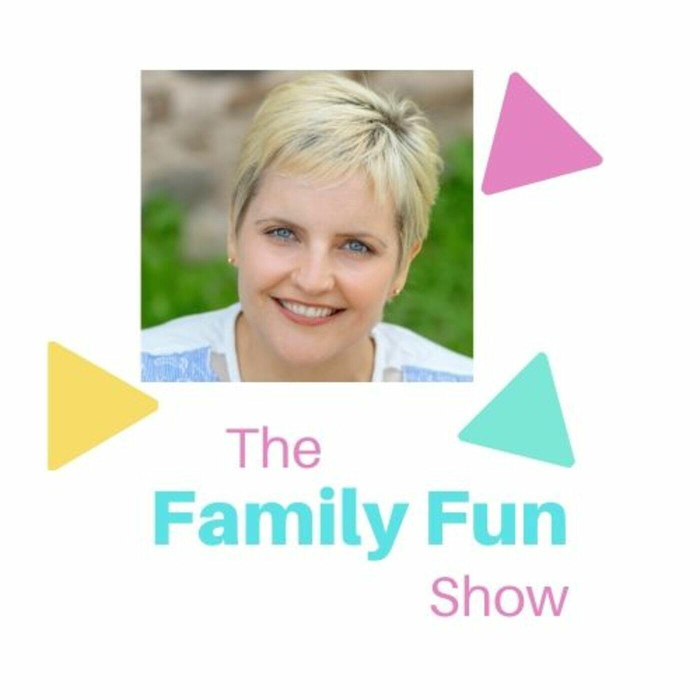 The Family Fun Show!