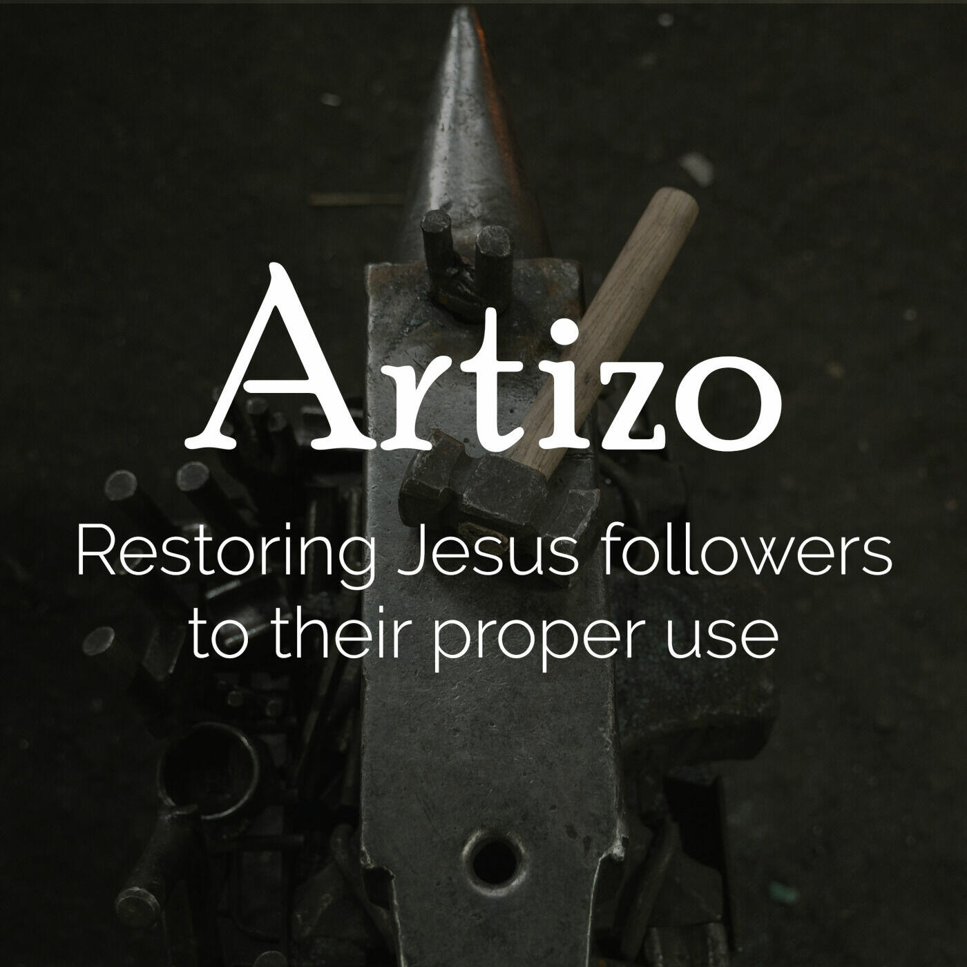 Artizo :: Restoring Jesus followers to their proper use
